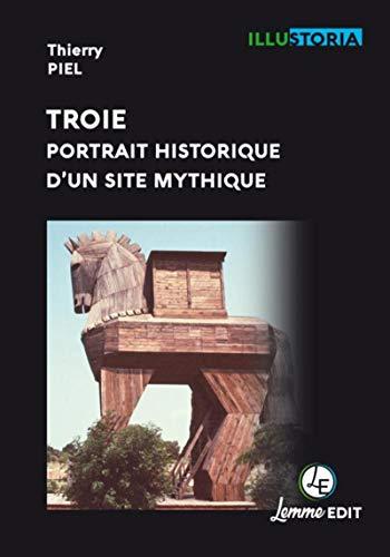 Troie, portrait historique d'un site mythique