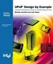 UPnP Design by Example: A Software Developer's Guide to Universal Plug and Play