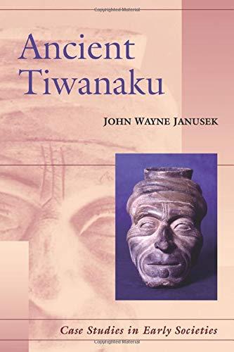 Ancient Tiwanaku (Case Studies in Early Societies)