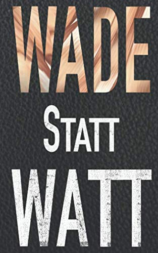 WADE STATT WATT - MOUNTAINBIKE BIOBIKER E-BIKE NOTIZBUCH: A5 Format - 120 Seiten Liniert auf hochwertigem cremeweißen Papier in schicker Lederoptik