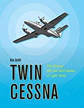 Twin Cessna: The Cessna 300 and 400 Series of Light Twins