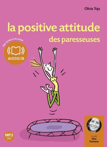 La positive attitude des paresseuses (z) : Audio livre - 1 CD MP3 - 450 Mo - Texte Adapté