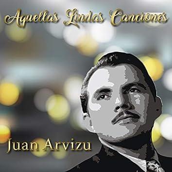 Aquellas Lindas Canciones de Juan Arvizu