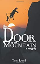 The Door in the Mountain: A Tragedy