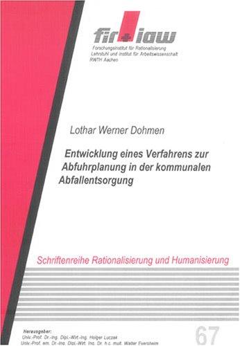 Entwicklung eines Verfahrens zur Abfuhrplanung in der kommunalen Abfallentsorgung (Schriftenreihe Rationalisierung und Humanisierung)