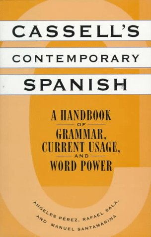 Cassell's Contemporary Spanish: A Handbook of Grammar, Current Usage, and Word Power
