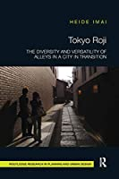 Tokyo Roji (Routledge Research in Planning and Urban Design)