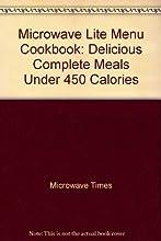 Microwave Lite Menu Cookbook: Delicious Complete Meals Under 450 Calories