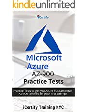 Microsoft Azure AZ-900 Practice Tests : Practice Tests to get you Azure Fundamentals AZ-900 certified on your first attempt