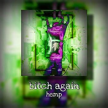 Bitch Again