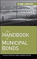 The Handbook of Municipal Bonds (Frank J. Fabozzi Series)