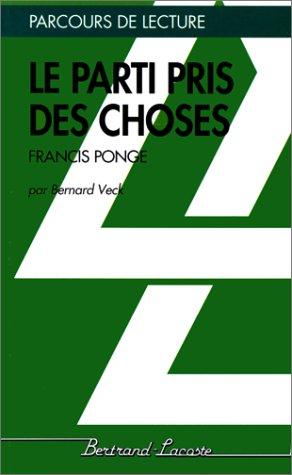 """""""Le parti pris des choses"""" Francis Ponge"""