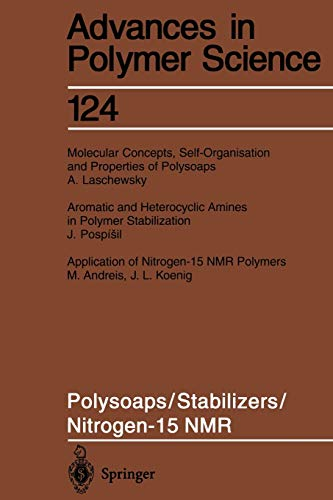 Polysoaps/Stabilizers/Nitrogen-15 N.M.R. (Advances in Polymer Science, 124, Band 124)