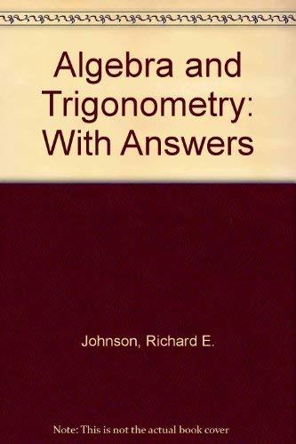 Algebra and Trigonometry: With Answers