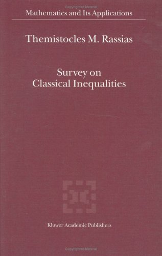 Survey on Classical Inequalities (Mathematics and Its Applications (Kluwer ))