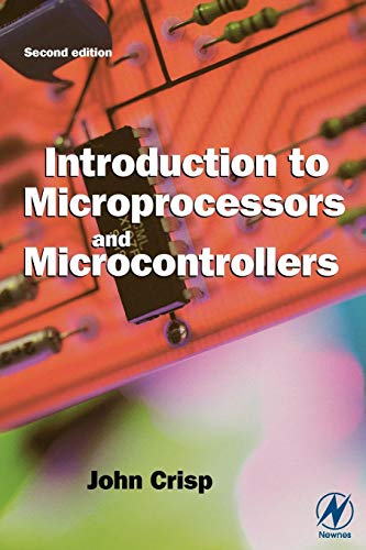 Compare Textbook Prices for Introduction to Microprocessors and Microcontrollers 1 Edition ISBN 9780750659895 by Crisp, John