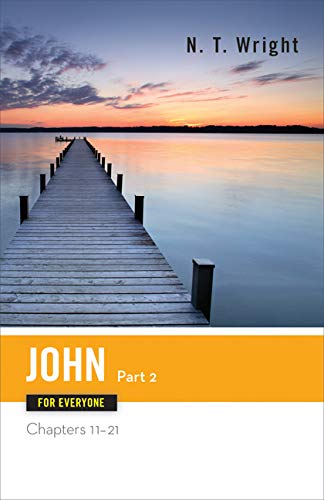 John for Everyone, Part 2 (The New Testament for Everyone)