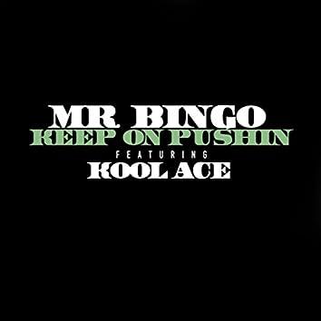 Keep on Pushin' (feat. Kool Ace)
