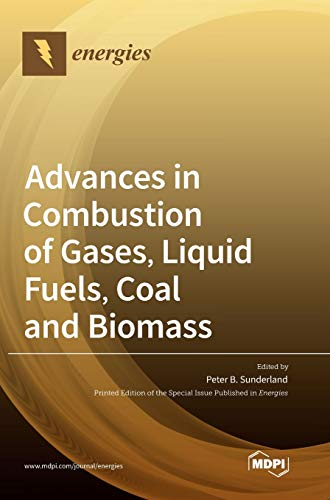 Advances in Combustion of Gases, Liquid Fuels, Coal and Biomass