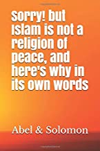 Sorry! but Islam is not a religion of peace, and here's why in its own words (The Fall of Islam)