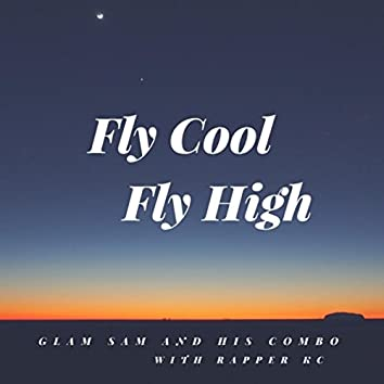 Fly Cool Fly High
