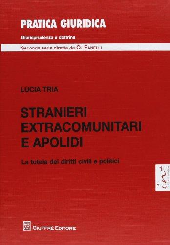 Stranieri extracomunitari e apolidi. La tutela dei diritti civili e politici