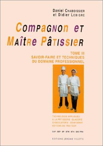 Compagnon et maître pâtissier, tome 3