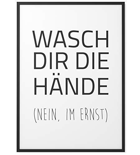 Papierschmiede® Spruch-Poster in DIN A4 | Wasch Dir die Hände - Nein im Ernst! | Typografie für Zuhause als Kunstdruck ohne Rahmen