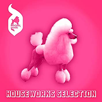 Houseworks Selection