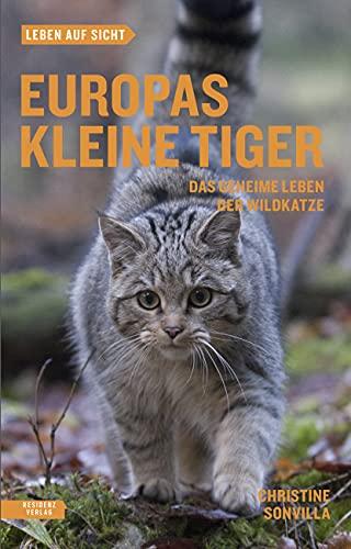 Europas kleine Tiger: Das geheime Leben der Wildkatze