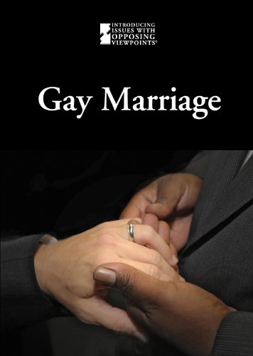 Gay Marriage (Introducing Issues With Opposing Viewpoints)
