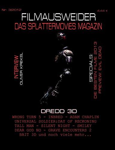 FILMAUSWEIDER - Das Splattermovies Magazin - Ausgabe 3 - Dredd 3D, Wrong Turn 5, Tall Men, Smiley, Cockneys vs Zombies, Universal Soldier: Day of ... neues Magazin rund um den blutigen Film