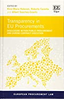 Transparency in EU Procurements: Disclosure Within Public Procurement and During Contract Execution (European Procurement Law)