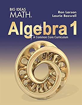 Big Ideas Math - Algebra 1 A Common Core Curriculum