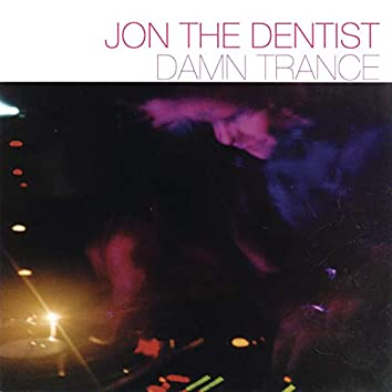 Damn Trance (Continuous DJ Mix by Jon the Dentist)