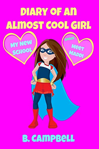 The Diary of an Almost Cool Girl: My New School Book 1