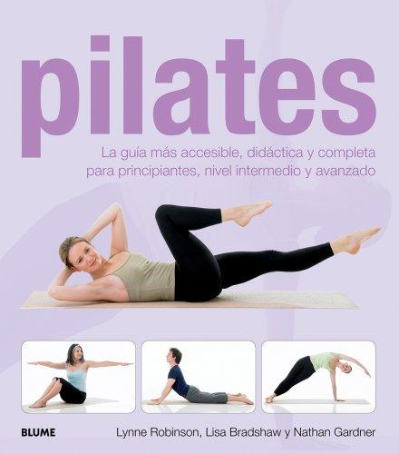 Pilates: La guía más accesible, didáctica y completa para principiantes, nivel intermedio y avanzado.