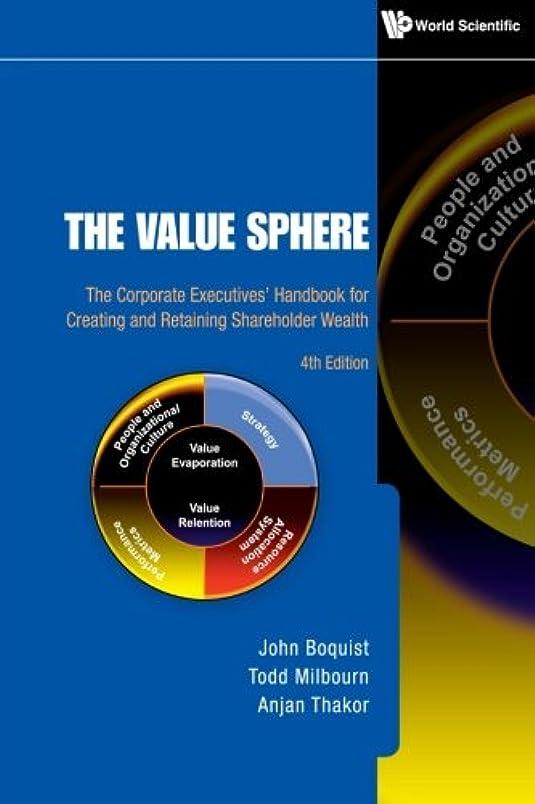 料理ちらつき倫理Value Sphere, The: The Corporate Executives' Handbook For Creating And Retaining Shareholder Wealth (4Th Edition)