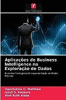 Aplicações de Business Intelligence na Exploração de Dados
