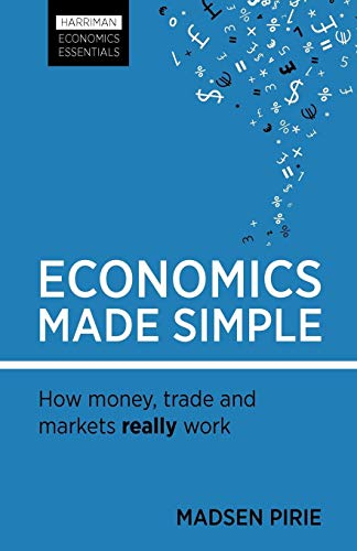 Economics Made Simple: How money, trade and markets really work (Harriman Economics Essentials)