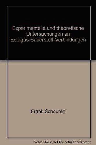 Experimentelle und theoretische Untersuchungen an Edelgas-Sauerstoff-Verbindungen