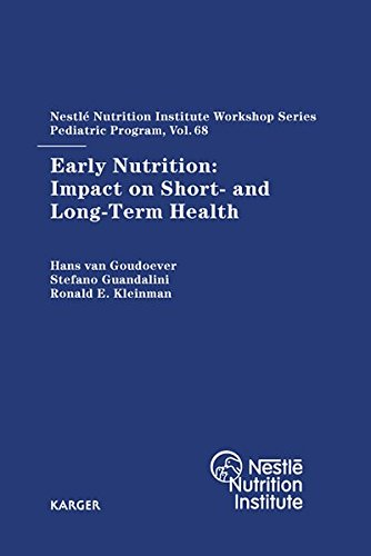 Early Nutrition: Impact on Short- and Long-Term Health: 68th Nestlé Nutrition Institute Workshop, Pediatric Program, Washington, DC, October 2010. (Nestlé Nutrition Institute Workshop Series, Band 68)