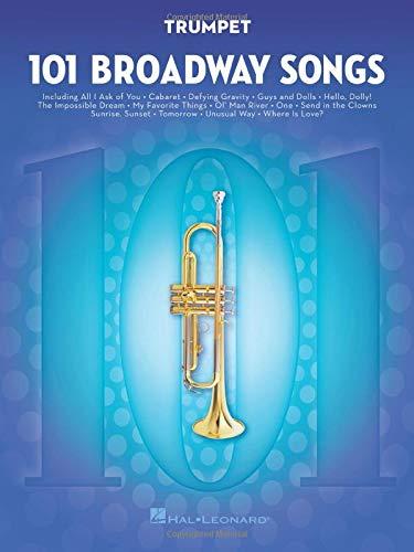 101 Broadway Songs: Trumpet: Noten, Sammelband für Trompete