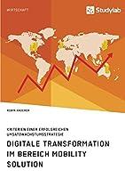 Digitale Transformation im Bereich Mobility Solution. Kriterien einer erfolgreichen Umsatzwachstumsstrategie