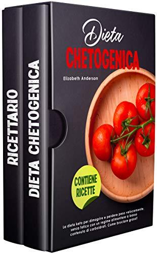 DIETA CHETOGENICA: La dieta keto per dimagrire e perdere peso velocemente, senza fatica con un regime alimentare a basso contenuto di carboidrati. Come bruciare grassi! CONTIENE RICETTE