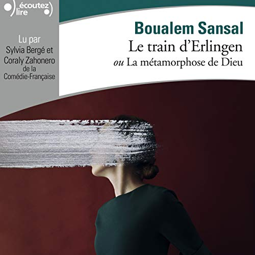 Le train d'Erlingen ou La métamorphose de Dieu audiobook cover art