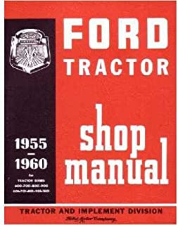 1955-60 FORD TRACTOR 600, 700, 800, 900, 601, 701, 801, 901, 1801 Series Shop Ma