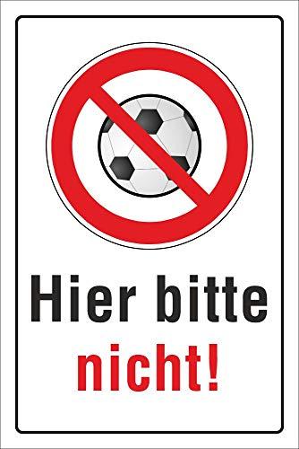 WERBEPUNKT. Schild Hier Bitte Nicht Fußballspielen verboten, 3 mm Alu-Verbund 450 x 300 mm