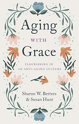 Aging with Grace Flourishing in an Anti Aging Culture product image