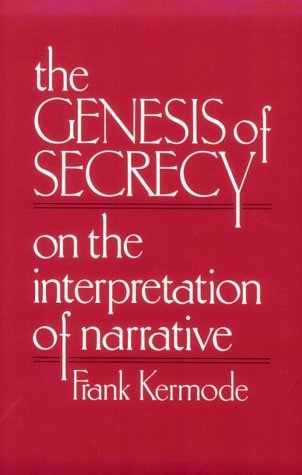 Download The Genesis of Secrecy: On the Interpretation of Narrative (The Charles Eliot Norton Lectures) 0674345355